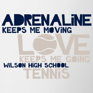 Adrenaline Keeps Me Moving Love Keeps Me Going Wil - Coffee/Tea Mug
