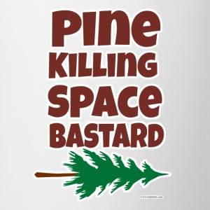 Pine Killing Space Bastard - Coffee/Tea Mug