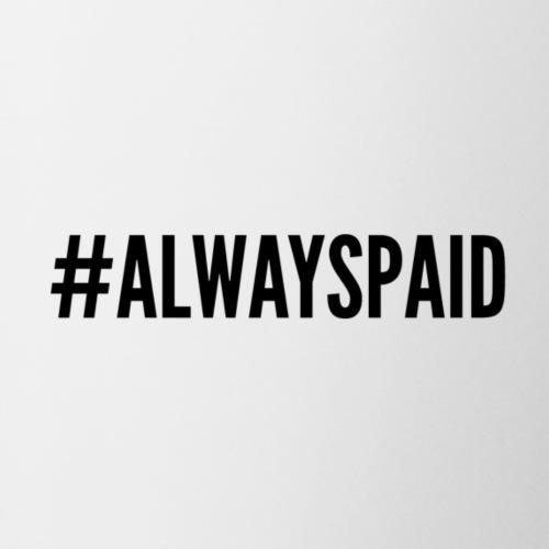 Always Paid - Coffee/Tea Mug