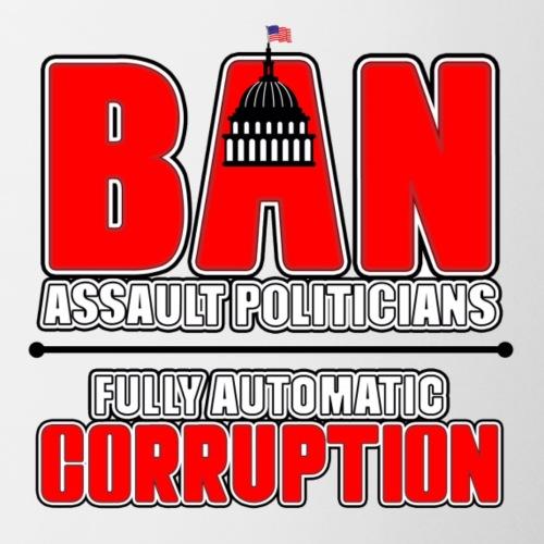 Ban Ass Politicians - Coffee/Tea Mug