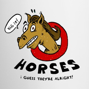 Horses Are Alright, I Guess - Coffee/Tea Mug