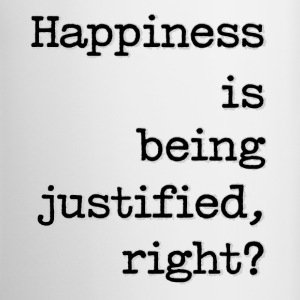 Happiness Is Being Justified, Right? - Coffee/Tea Mug