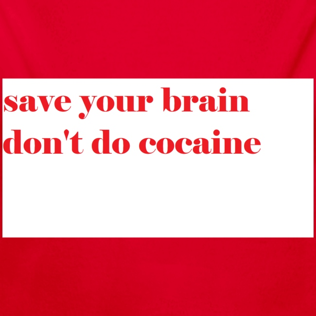 save your brain don't do cocaine