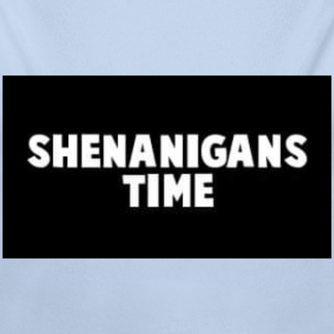 SHENANIGANS TIME MERCH