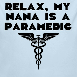 Relax My Nana Is A Paramedic - Long Sleeve Baby Bodysuit
