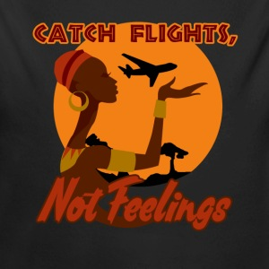 Catch flights not feelings - Long Sleeve Baby Bodysuit