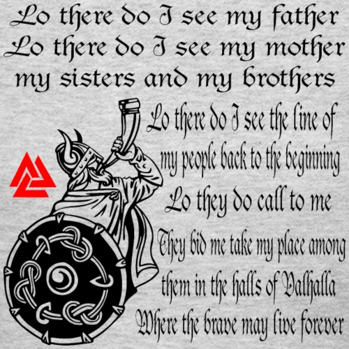 Viking Prayer Lo There Do I See My Father My Mothe White Tiger Llc