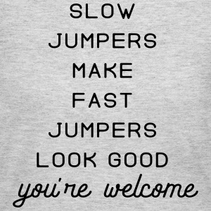 slow jumpers make fast jumpers look good - Women's Long Sleeve Jersey T-Shirt