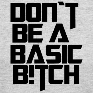 dont be a basic bitch - Women's Long Sleeve Jersey T-Shirt