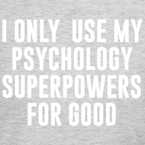 Only Use My Psychology Superpowers for Good T Shir - Women's Long Sleeve Jersey T-Shirt