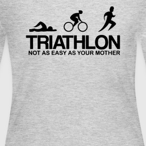 TRIATHLON NOT AS EASY AS YOUR MOTHER - Women's Long Sleeve Jersey T-Shirt
