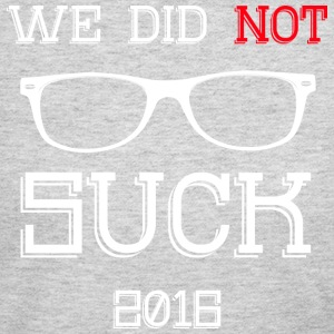 We Did Not Suck Chicago Baseball Champions 2016 T - Women's Long Sleeve Jersey T-Shirt