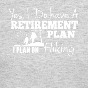 Retirement Plan On Hiking Shirt - Women's Long Sleeve Jersey T-Shirt