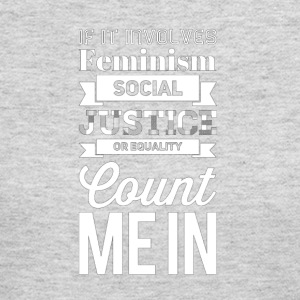 If it involves feminism social justice or equality - Women's Long Sleeve Jersey T-Shirt