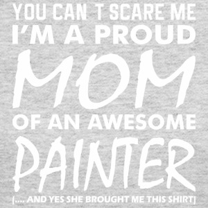 You Cant Scare Me Proud Mom Awesome Painter - Women's Long Sleeve Jersey T-Shirt
