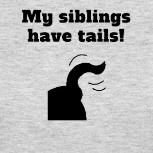 My Siblings Have Tails - Women's Long Sleeve Jersey T-Shirt