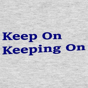 Keep On Keeping On - Women's Long Sleeve Jersey T-Shirt