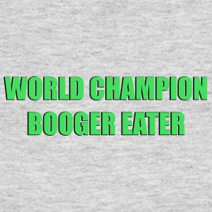 World Champion Booger Eater - Women's Long Sleeve Jersey T-Shirt