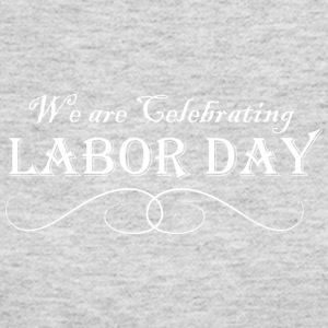 We Are Celebrating Labor Day - Women's Long Sleeve Jersey T-Shirt