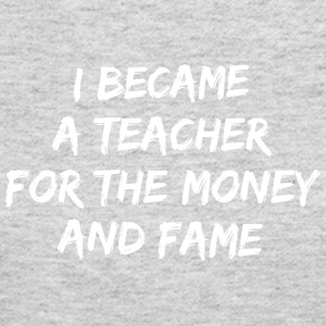 I became a teacher for the money and fame - Women's Long Sleeve Jersey T-Shirt
