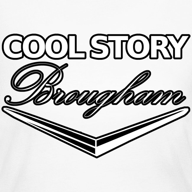 Cool Story Brougham