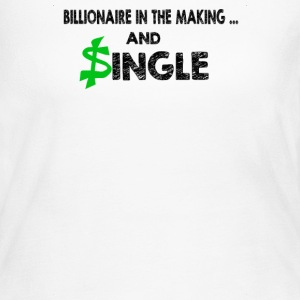 Billionaire In The Making And Single Quotes - Women's Long Sleeve Jersey T-Shirt