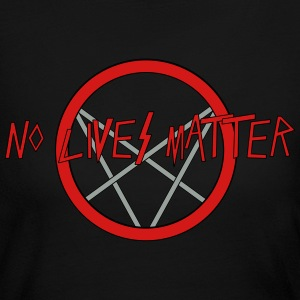 No LIves Matter, Only Metal - Women's Long Sleeve Jersey T-Shirt