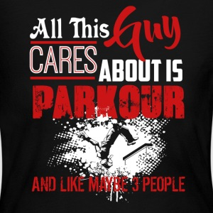 All This Guy Cares About Is Parkour Shirt - Women's Long Sleeve Jersey T-Shirt