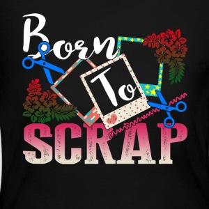 BORN TO SCRAP SHIRT - Women's Long Sleeve Jersey T-Shirt