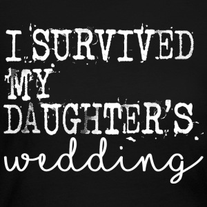 I survived my daughters wedding - Women's Long Sleeve Jersey T-Shirt