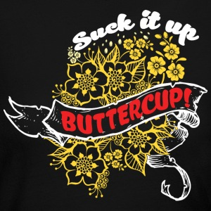Suck it Up Buttercup! Winner Loser T-Shirt Design - Women's Long Sleeve Jersey T-Shirt