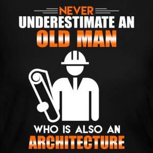OLD MAN WHO IS ALSO AN ARCHITECTURE SHIRT - Women's Long Sleeve Jersey T-Shirt