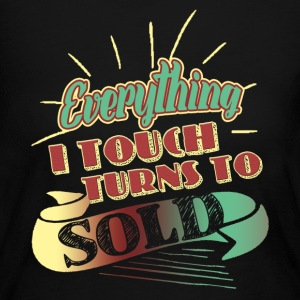 Everything I Touch Turns To Sold Shirts - Women's Long Sleeve Jersey T-Shirt