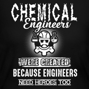 Chemical Engineer Because Engineers Need Heroes - Women's Long Sleeve Jersey T-Shirt