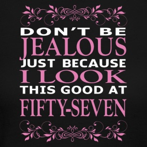 Don't be jealous I look this good at fifty seven - Women's Long Sleeve Jersey T-Shirt