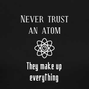 Never trust an atom - Women's Long Sleeve Jersey T-Shirt