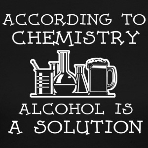 Chemistry Alcohol Is A Solution T Shirt - Women's Long Sleeve Jersey T-Shirt