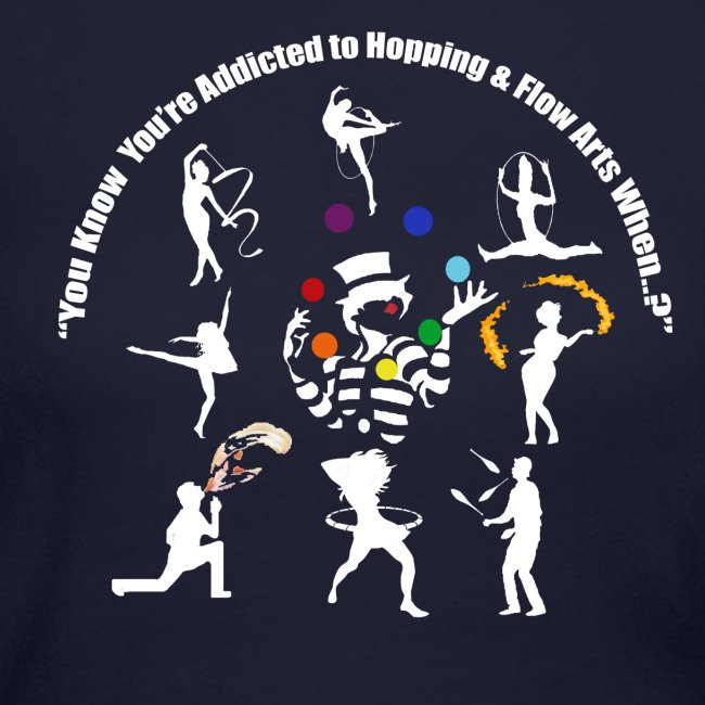 You Know You're Addicted to Hooping - White