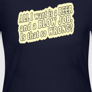 All i want is a beer and a blow job - Women's Long Sleeve Jersey T-Shirt
