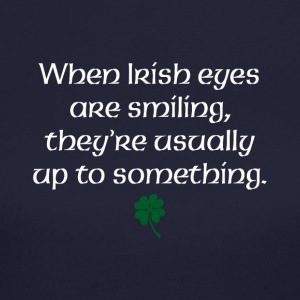When Irish eyes are smiling they're usually up to - Women's Long Sleeve Jersey T-Shirt