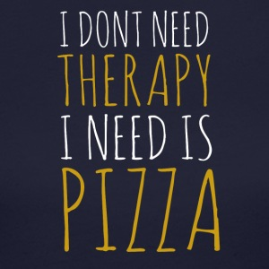 I dont need therapy i need pizza - Women's Long Sleeve Jersey T-Shirt