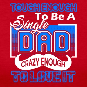 Tough Enough To Be A Single Dad Tee Shirt - Women's Long Sleeve Jersey T-Shirt
