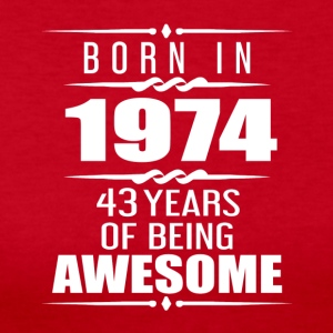 Born in 1974 43 Years of Being Awesome - Women's Long Sleeve Jersey T-Shirt