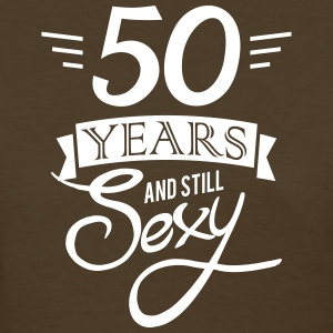 50 years and still sexy - Women's T-Shirt