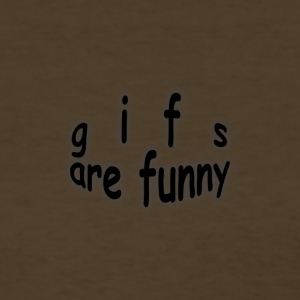 gifs are funny - Women's T-Shirt