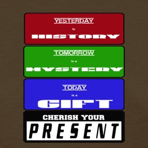 Cherish Your Present - Women's T-Shirt