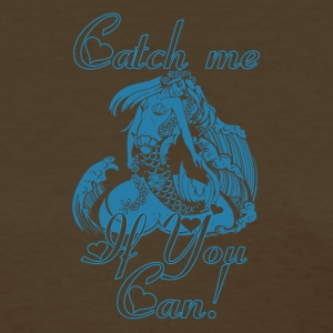 Mermaid Catch me if you can - Women's T-Shirt