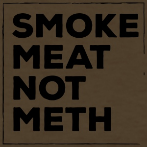 Smoke meat not meth - Women's T-Shirt