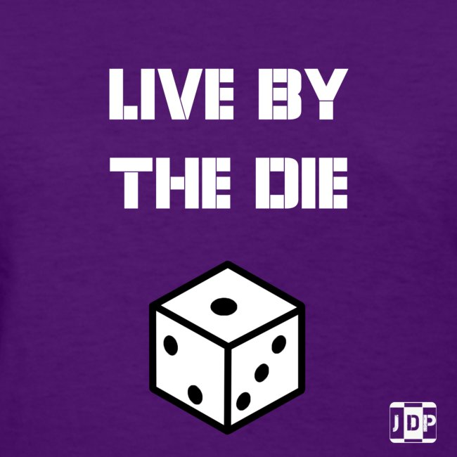 Live by the Die with Logo
