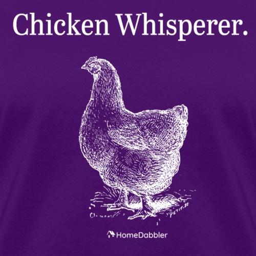 Chicken Whisperer With Chicken - Women's T-Shirt